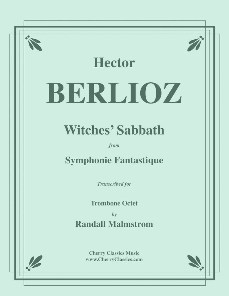 Berlioz - Witches' Sabbath from Symphonie Fantastique for Trombone Octet - Cherry Classics Music