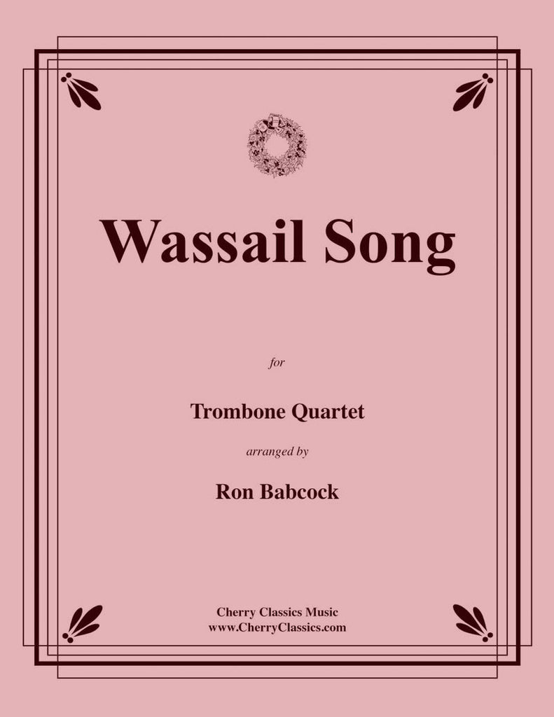 Traditional Christmas - Wassail Song for Trombone Quartet - Cherry Classics Music