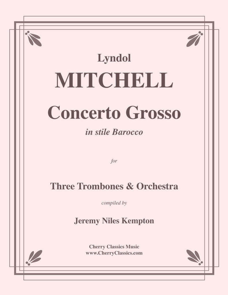 Mitchell - Concerto Grosso for Three Trombones and Orchestra - Cherry Classics Music