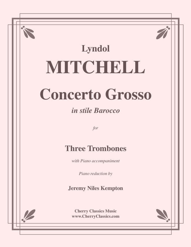 Mitchell - Concerto Grosso for Three Trombones with Piano accompaniment - Cherry Classics Music
