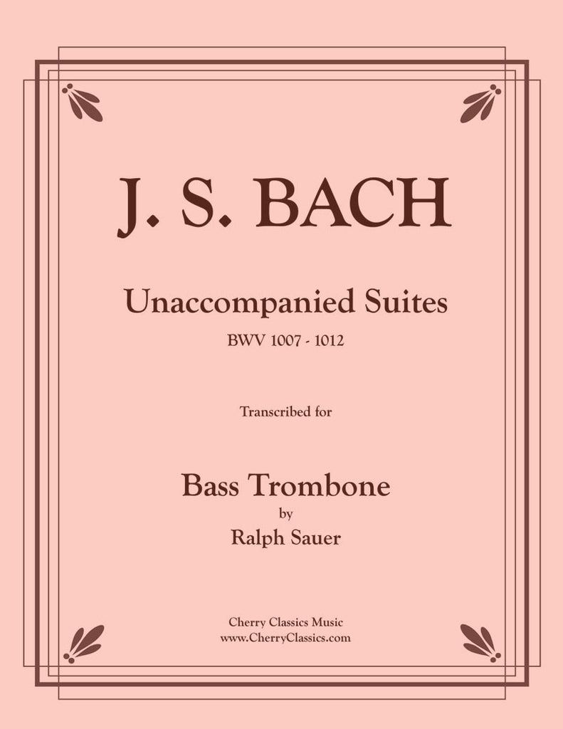 Bach - Unaccompanied Suites for Bass Trombone - Cherry Classics Music
