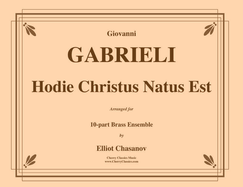 Gabrieli - Hodie Christus Natus Est for 10-part Brass Ensemble - Cherry Classics Music