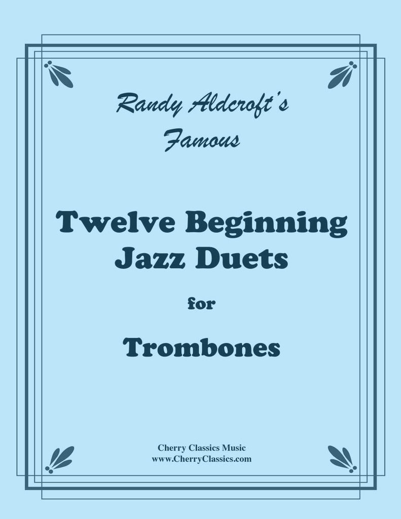 Aldcroft - Twelve Beginning Jazz Duets for Trombones - Cherry Classics Music