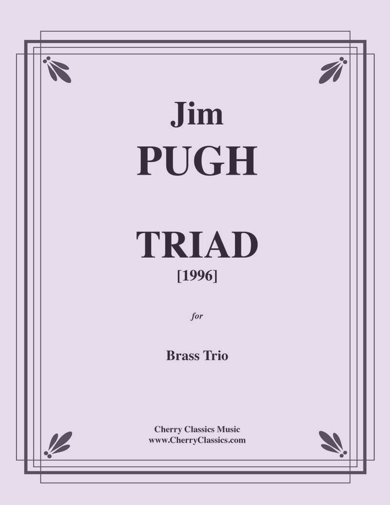 Pugh - Triad for Brass Trio (1996) - Cherry Classics Music