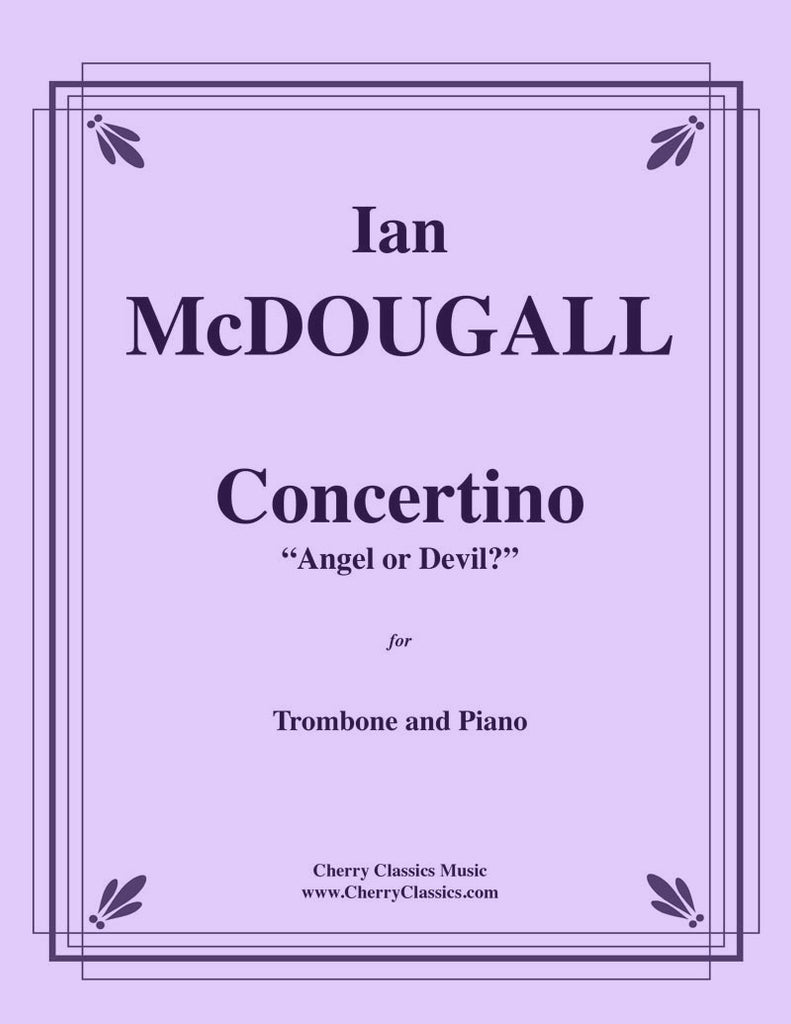 "McDougall - Concertino for Trombone and Piano, ""Devil or Angel?"" - Cherry Classics Music"
