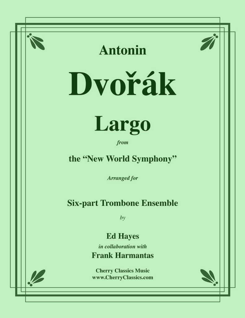 "Dvorak - Largo from the ""New World Symphony"" for Six-part Trombone Ensemble - Cherry Classics Music"