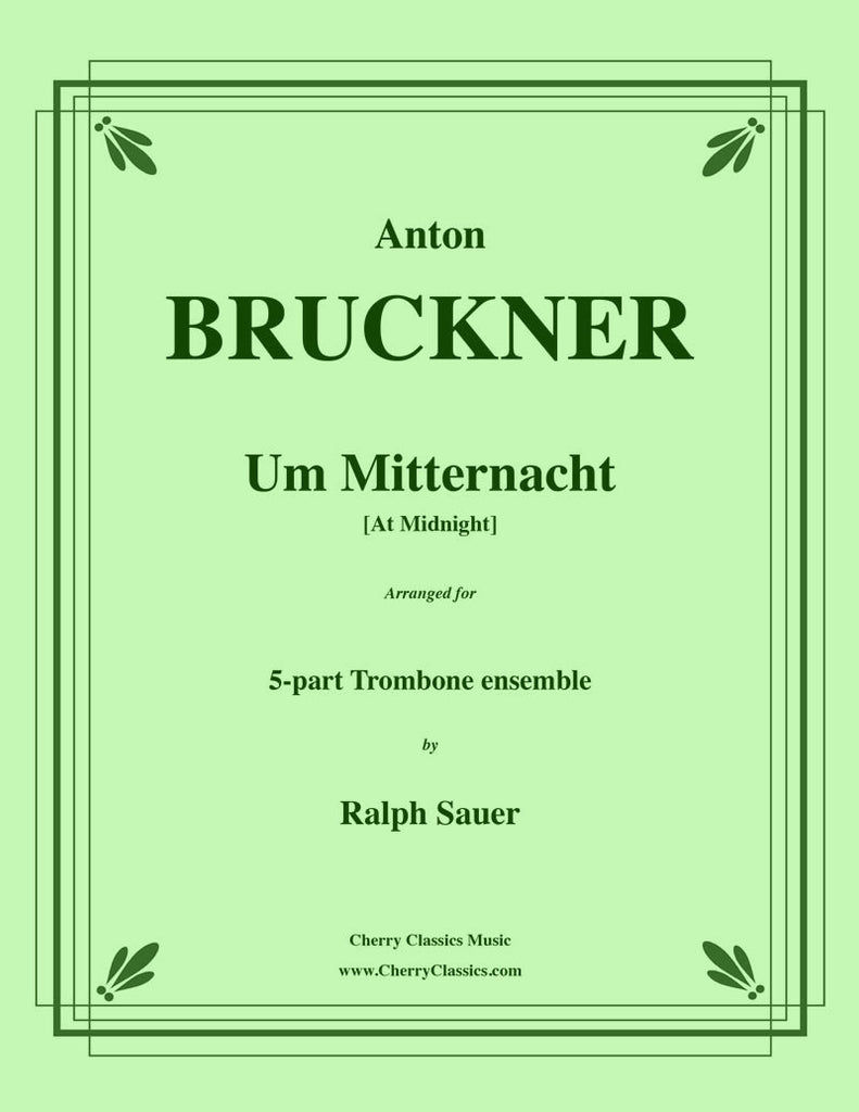 Bruckner - Um Mitternacht (At Midnight) for 5-part Trombone Ensemble - Cherry Classics Music