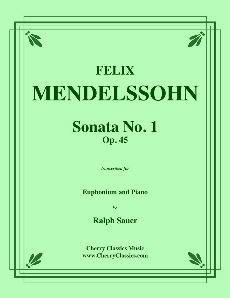 Mendelssohn - Sonata No. 1 Op. 45 for Euphonium and Piano - Cherry Classics Music