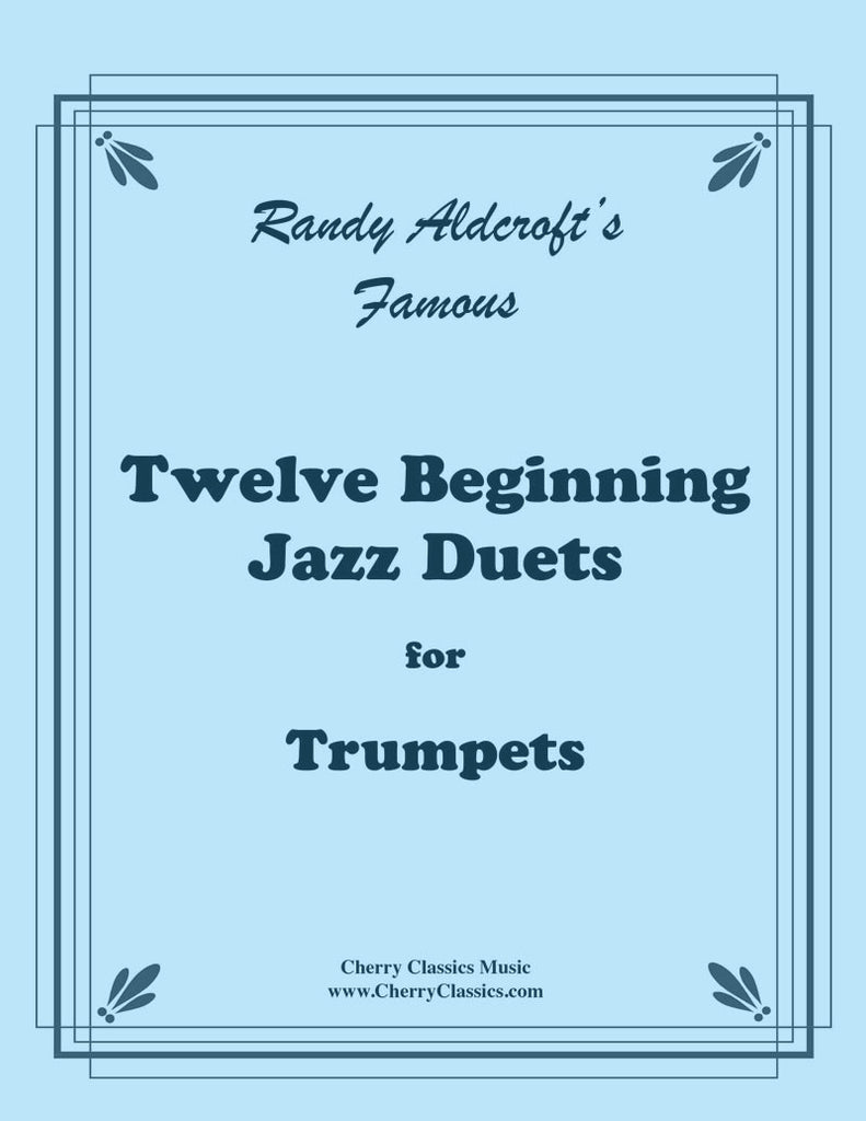 Aldcroft - Twelve Beginning Jazz Duets for Trumpets - Cherry Classics Music