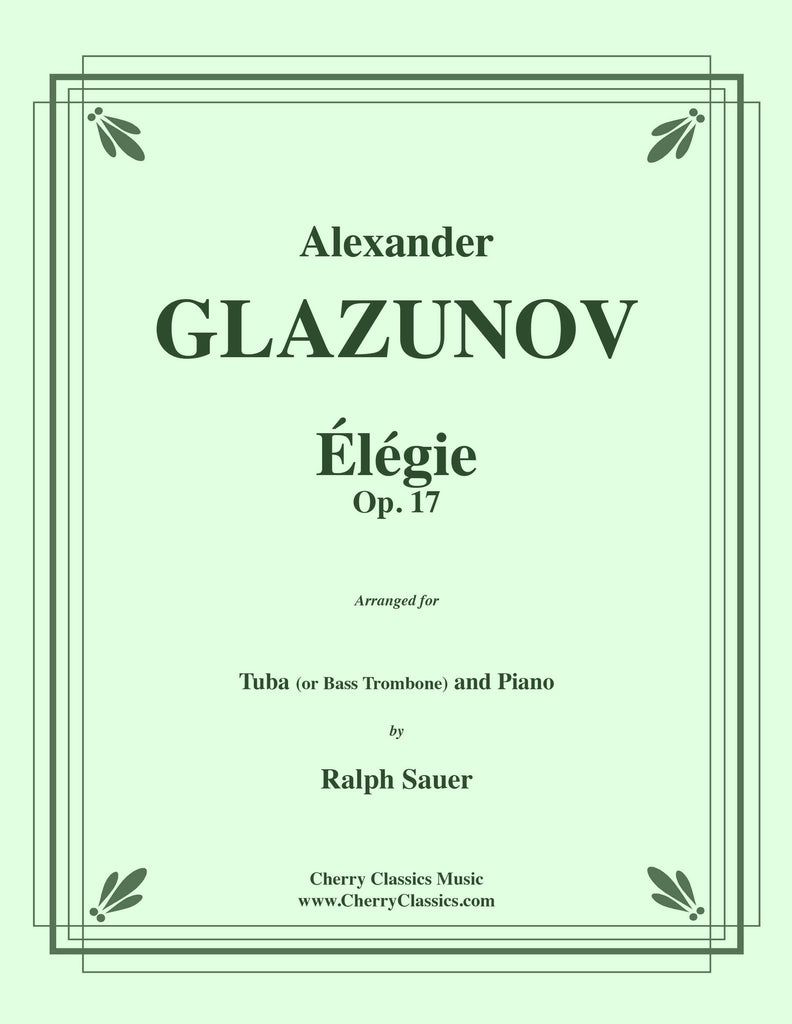 Glazunov - Elégie Opus 17 for Tuba or Bass Trombone and Piano - Cherry Classics Music
