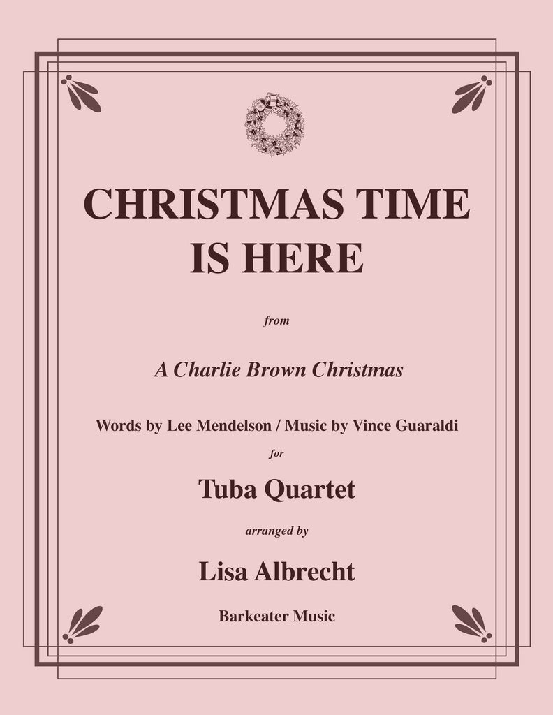 Guaraldi Mendelson - Christmas Time Is Here for Tuba Quartet - Cherry Classics Music