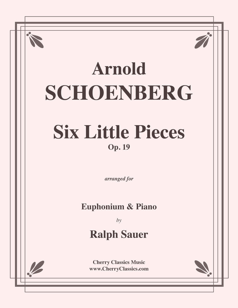 Schoenberg - Six Little Pieces, Op.19 for Euphonium and Piano - Cherry Classics Music