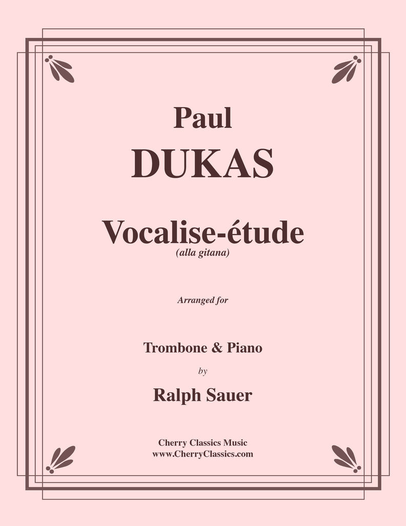 Dukas - Vocalise-étude (alla Gitana) for Trombone and Piano - Cherry Classics Music