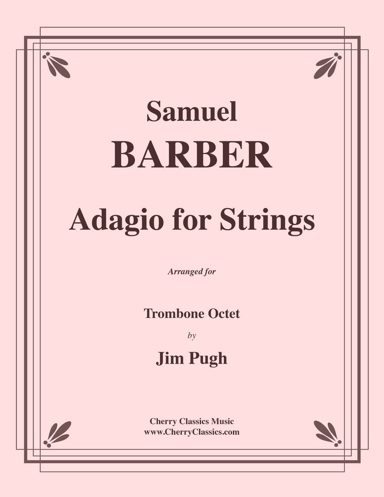 Barber - Adagio for Strings for Trombone Octet - Cherry Classics Music