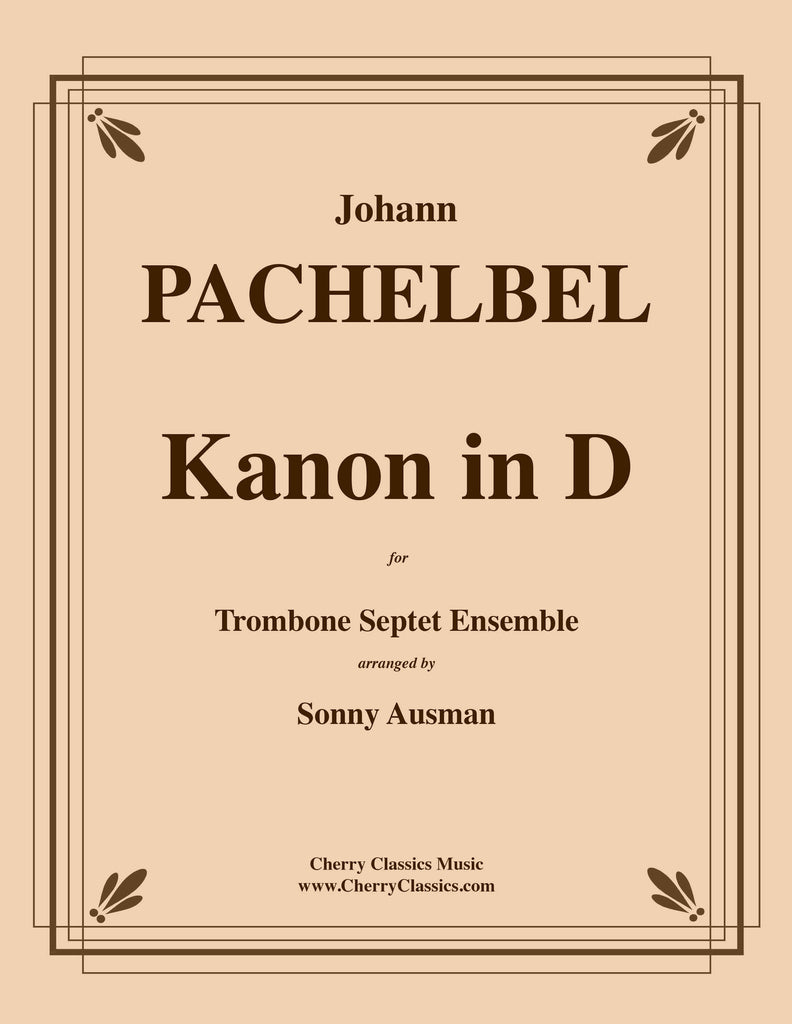 Pachelbel - Kanon (Canon) in D for Trombone Septet Ensemble