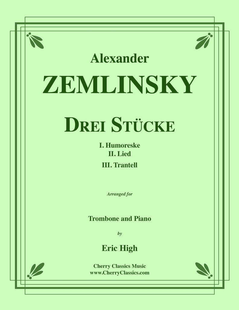Zemlinsky - Drei Stücke (Three Pieces) for Trombone and Piano - Cherry Classics Music