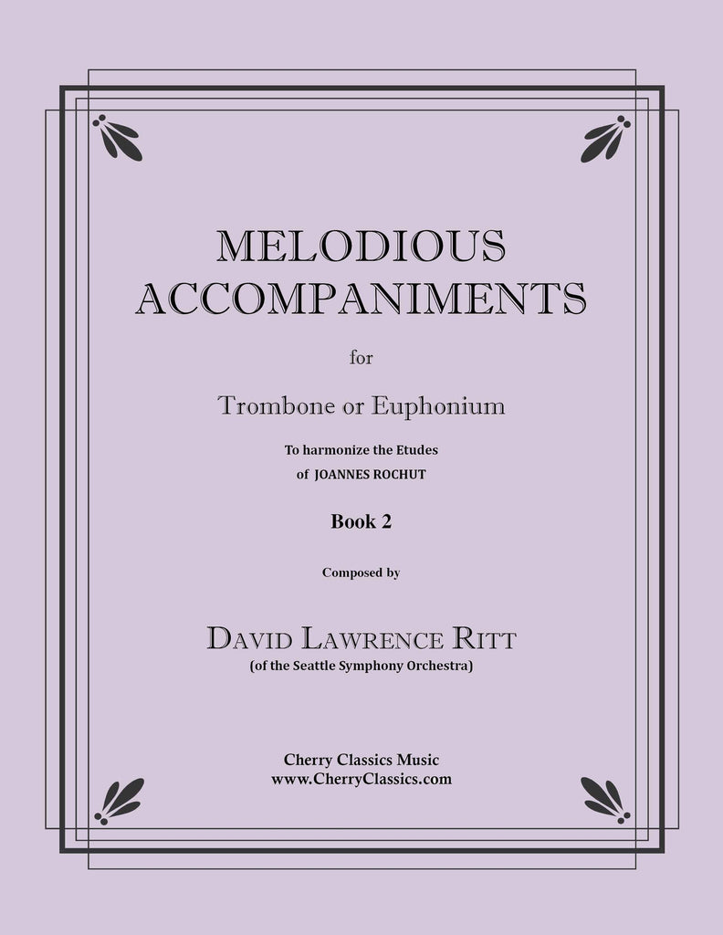 Ritt - Melodious Accompaniments to Rochut Etudes Book 2 for Trombone or Euphonium - Cherry Classics Music