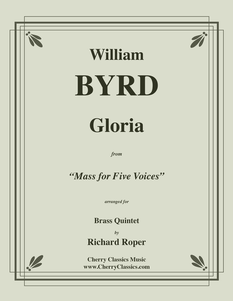"Byrd - Gloria from ""Mass for Five Voices"" for Brass Quintet - Cherry Classics Music"