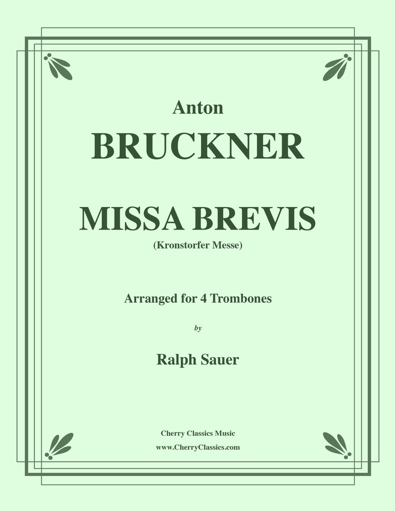Bruckner - Missa Brevis for Trombone Quartet - Cherry Classics Music