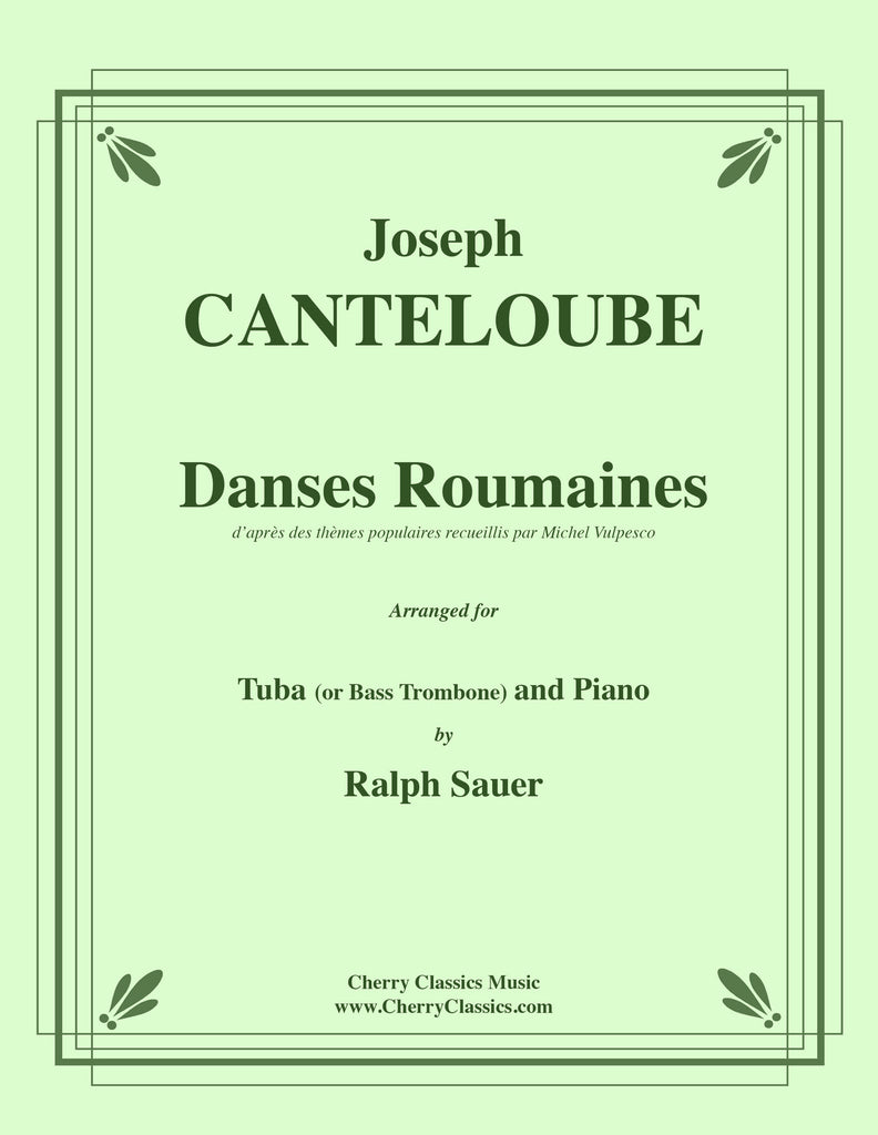 Canteloube - Danses Roumaines for Tuba or Bass Trombone and Piano - Cherry Classics Music