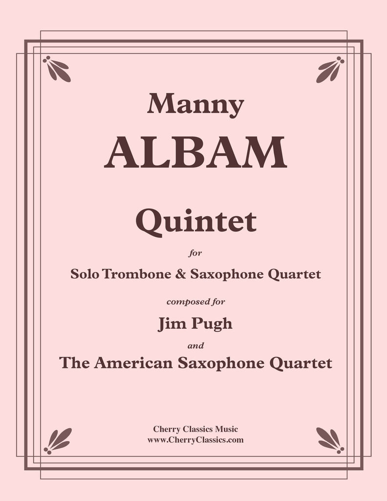 Albam - Quintet for Trombone and Saxophone Quartet - Cherry Classics Music
