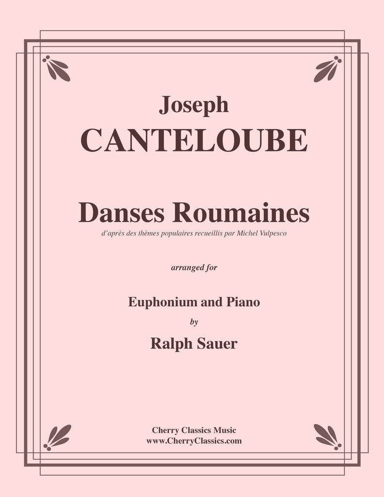 Canteloube - Danses Roumaines for Euphonium and Piano - Cherry Classics Music