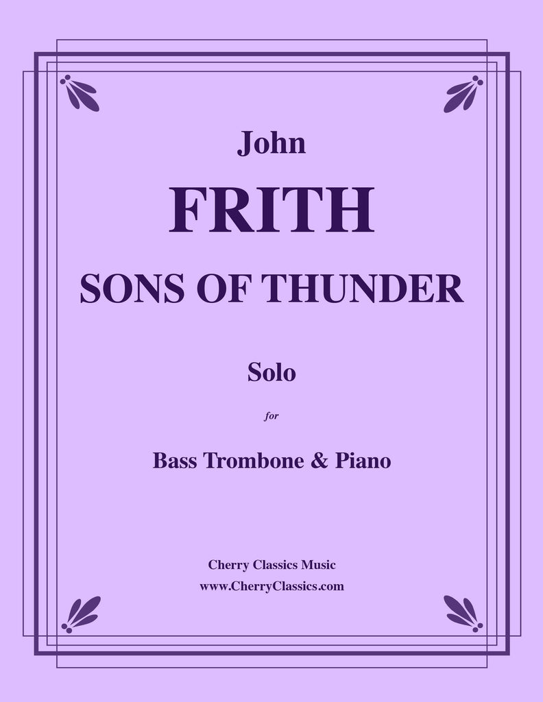 Frith - Sons of Thunder for Bass Trombone and Piano - Cherry Classics Music