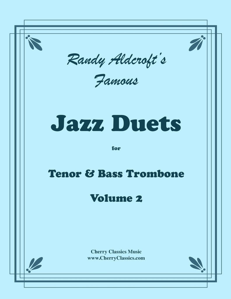 Aldcroft - Famous Jazz Duets for Tenor and Bass Trombone, Volume 2 - Cherry Classics Music