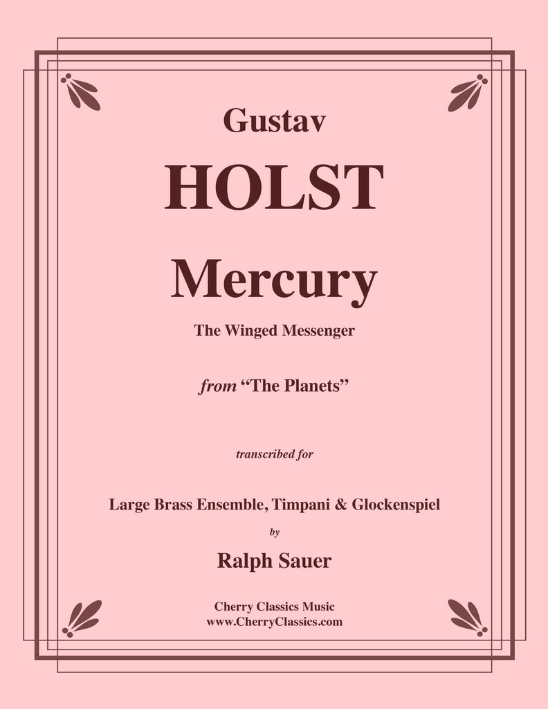 Holst - Mercury, The Winged Messenger for 14-part Brass Ensemble, Timpani and Glockenspiel - Cherry Classics Music