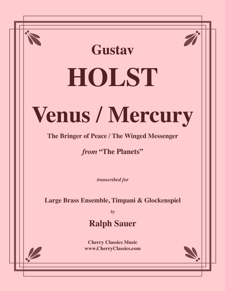 Holst - Venus and Mercury movements from the Planets for 14-part Brass Ensemble and Percussion - Cherry Classics Music