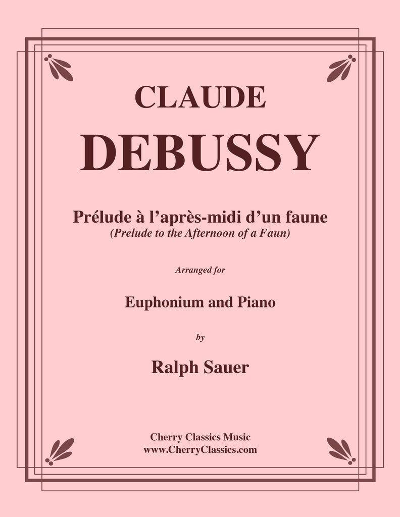 Debussy - Prélude à l'après-midi d'un faune - Afternoon of a Faun for Euphonium and Piano - Cherry Classics Music