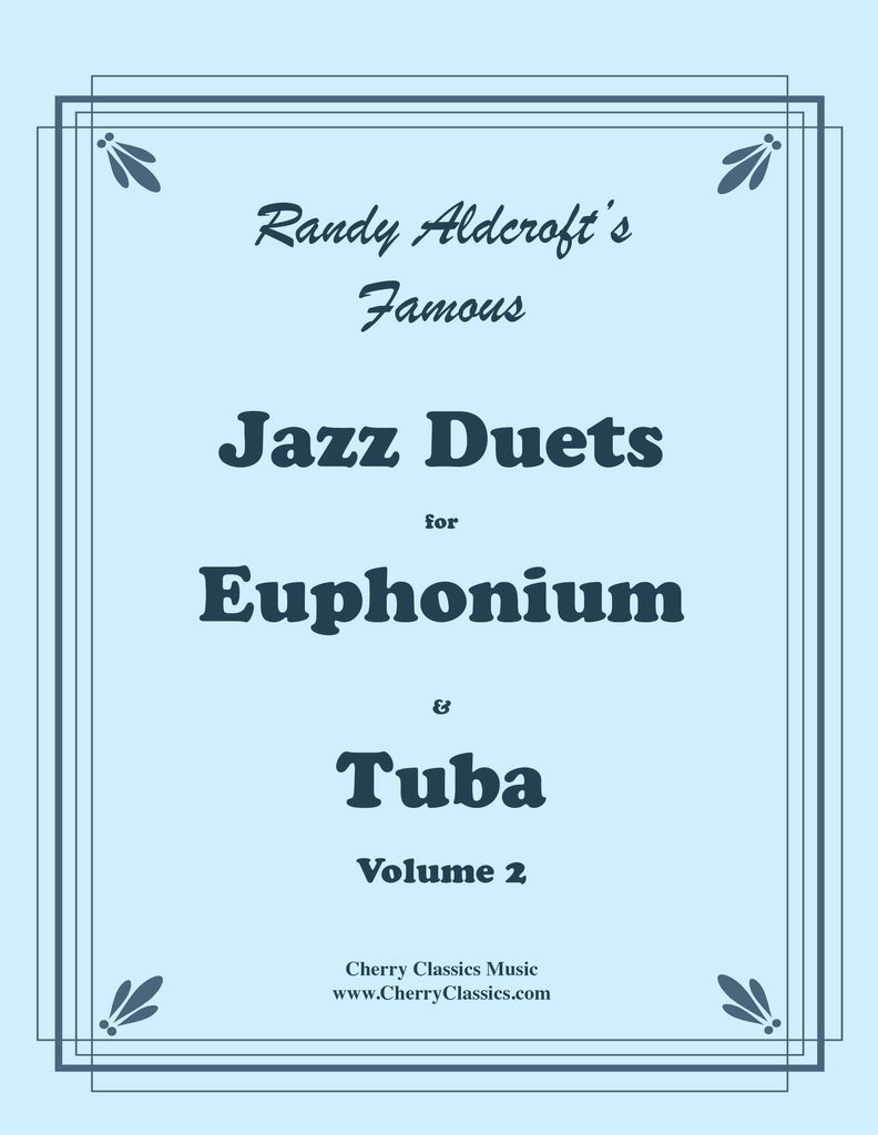 Aldcroft - Famous Jazz Duets for Euphonium & Tuba, Volume 2 - Cherry Classics Music