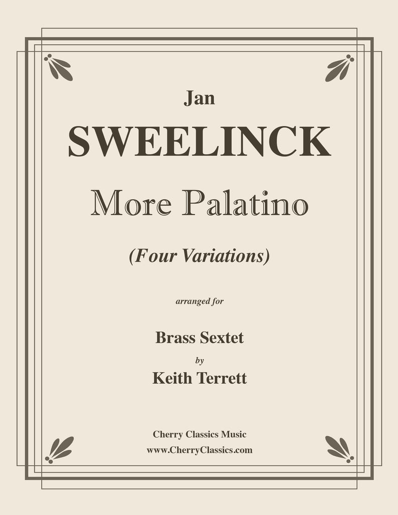 Sweelinck - More Palatino - Four Variations for Brass Sextet arranged by Keith Terrett - Cherry Classics Music