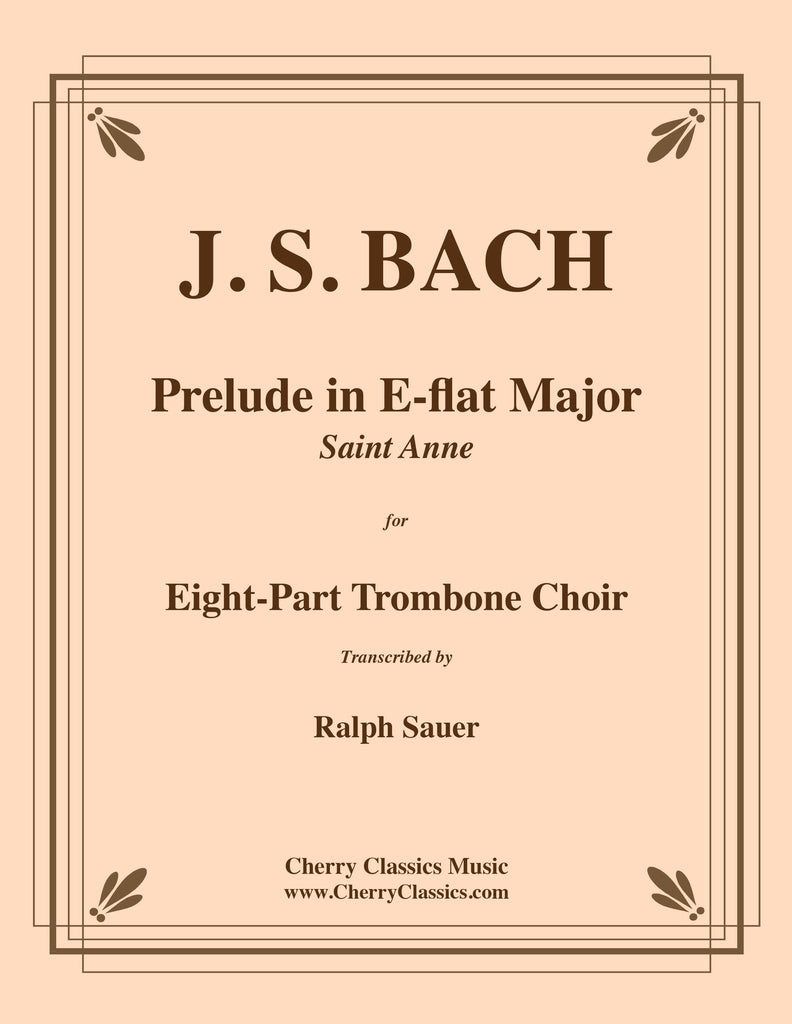 "Bach - Prelude in E-flat Major ""St. Anne"" for 8-part Trombone Choir - Cherry Classics Music"