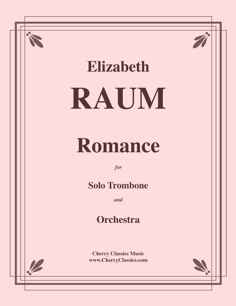 Raum - Romance for Solo Trombone and Orchestra - Cherry Classics Music