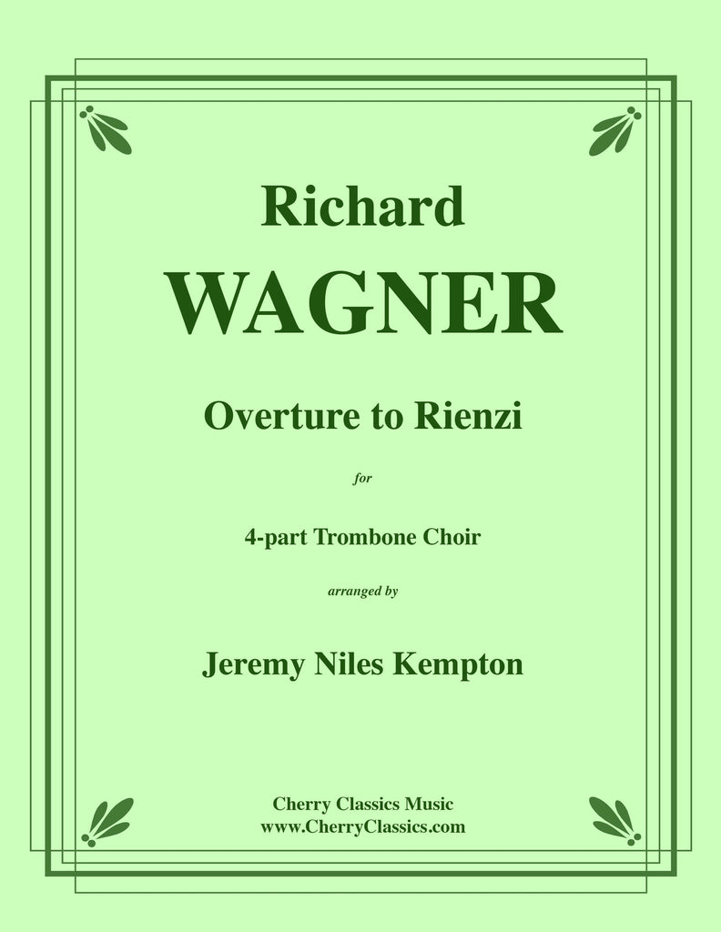 Wagner - Overture to Rienzi for 4-part Trombone Choir - Cherry Classics Music