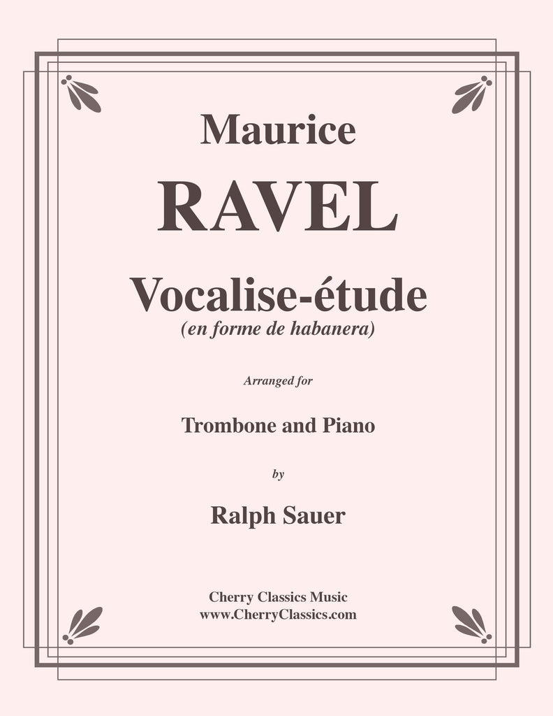 Ravel - Vocalise-étude for Trombone and Piano - Cherry Classics Music