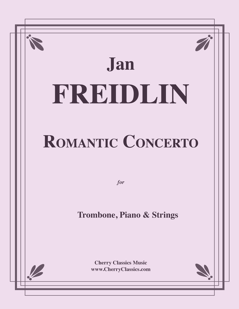 Freidlin - Romantic Concerto for Trombone, Piano and Strings - Cherry Classics Music