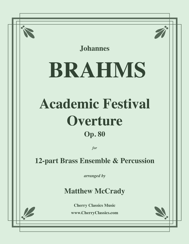 Brahms - Academic Festival Overture for 12-part Brass Ensemble and Percussion - Cherry Classics Music