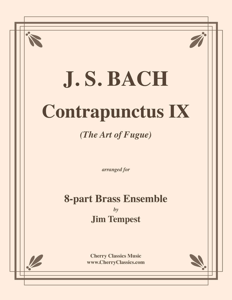 Bach - Contrapunctus IX from Art of Fugue for 8-part Brass Ensemble - Cherry Classics Music