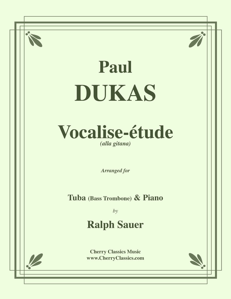Dukas - Vocalise-étude (alla Gitana) for Tuba or Bass Trombone and Piano - Cherry Classics Music