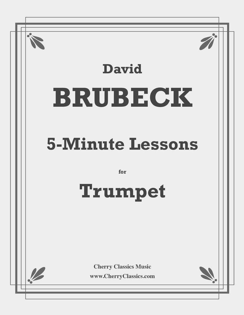 Brubeck - 5-Minute Lessons for Trumpet Method - Cherry Classics Music