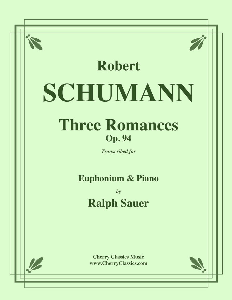 Schumann - Three Romances op. 94 for Euphonium and Piano - Cherry Classics Music