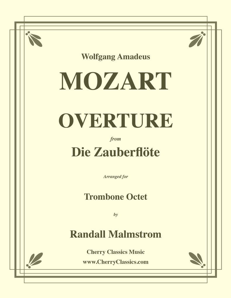 Mozart - Overture from the Magic Flute for Trombone Octet - Cherry Classics Music