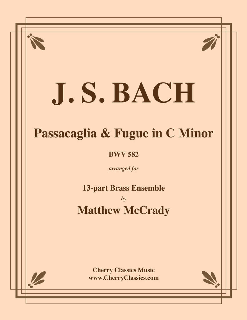 Bach - Passacaglia and Fugue BWV 582 for 13-part Brass Ensemble - Cherry Classics Music