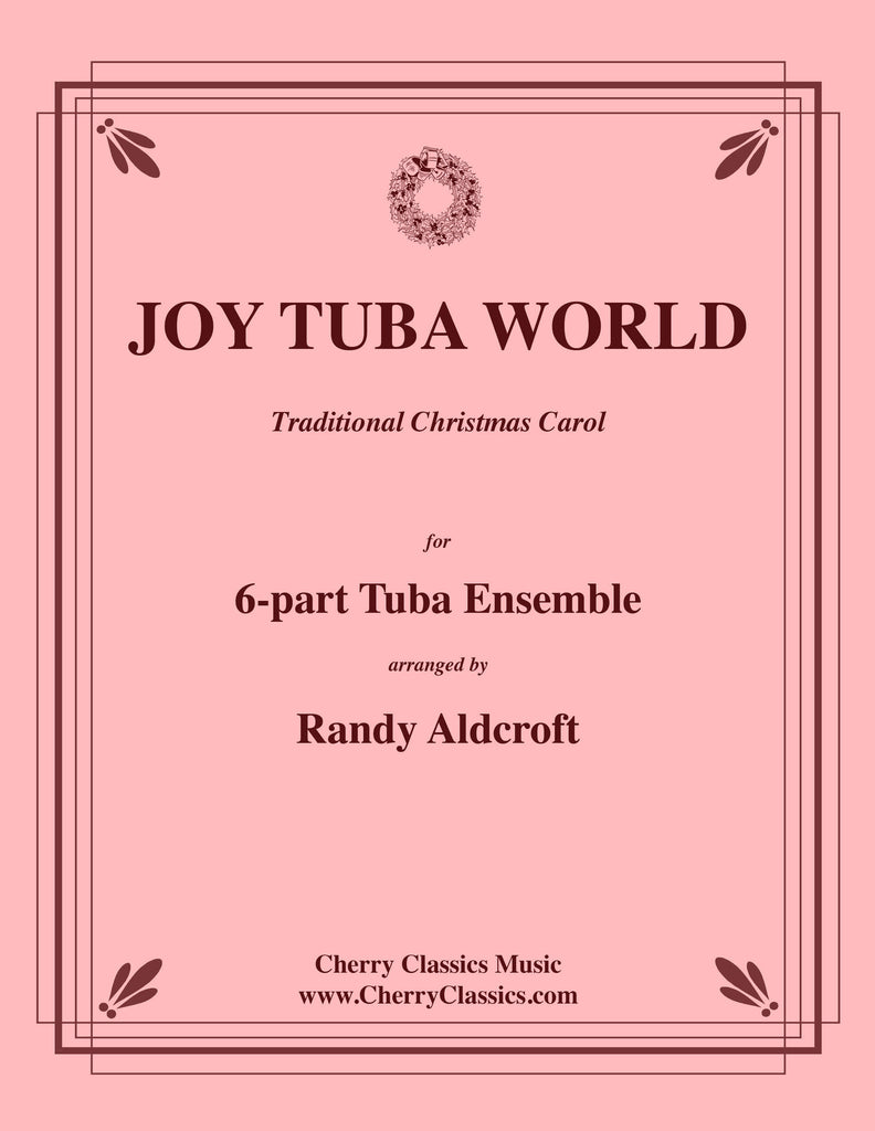 Traditional - Joy Tuba World for 6-part Tuba Ensemble - Cherry Classics Music