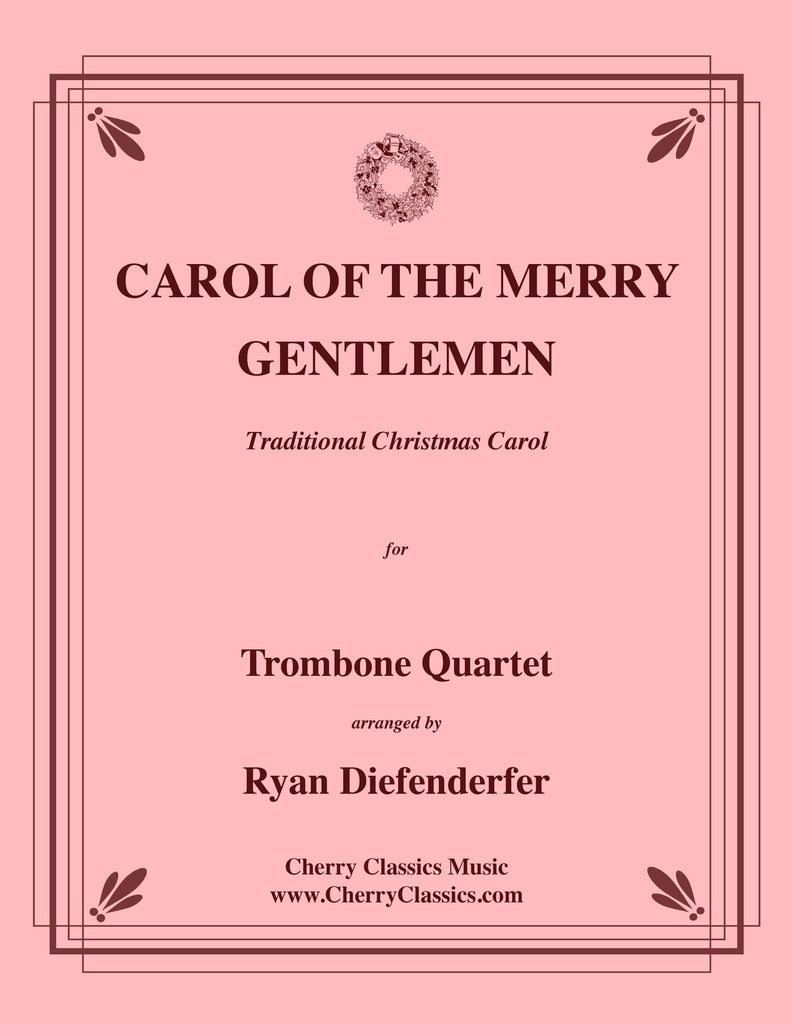 Traditional - Carol of the Merry Gentlemen for Trombone Quartet - Cherry Classics Music