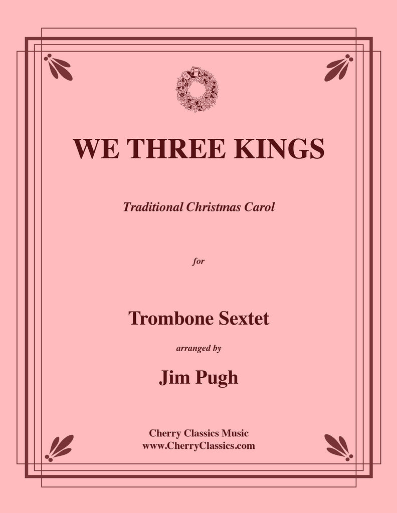 Traditional - We Three Kings for Trombone Sextet - Cherry Classics Music