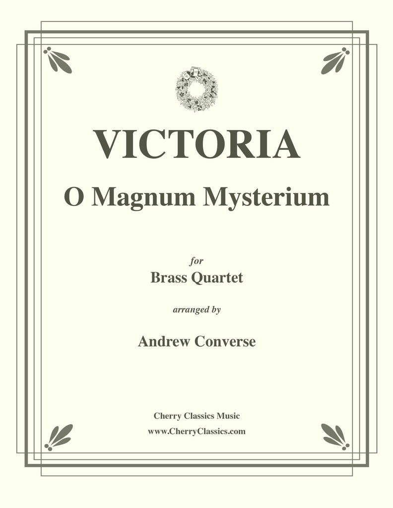 Victoria - O Magnum Mysterium for Brass Quartet - Cherry Classics Music