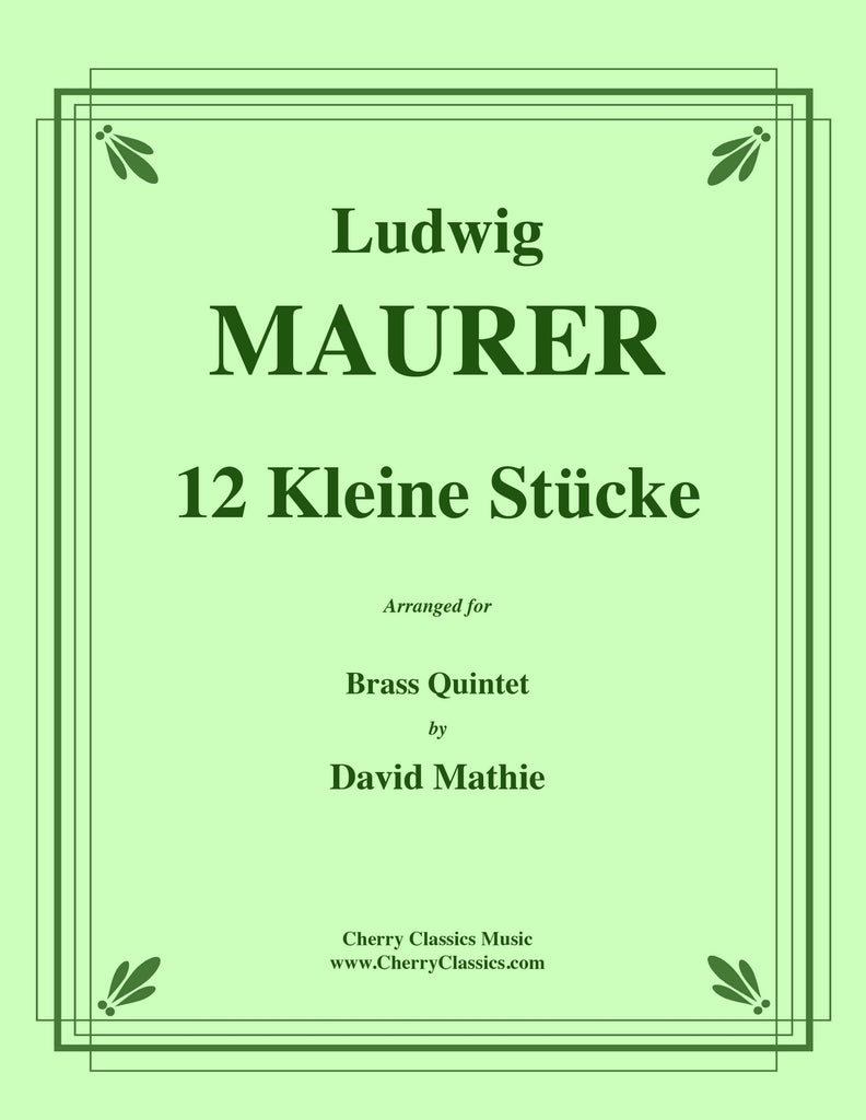 Maurer - 12 Kleine Stücke for Brass Quintet - Cherry Classics Music